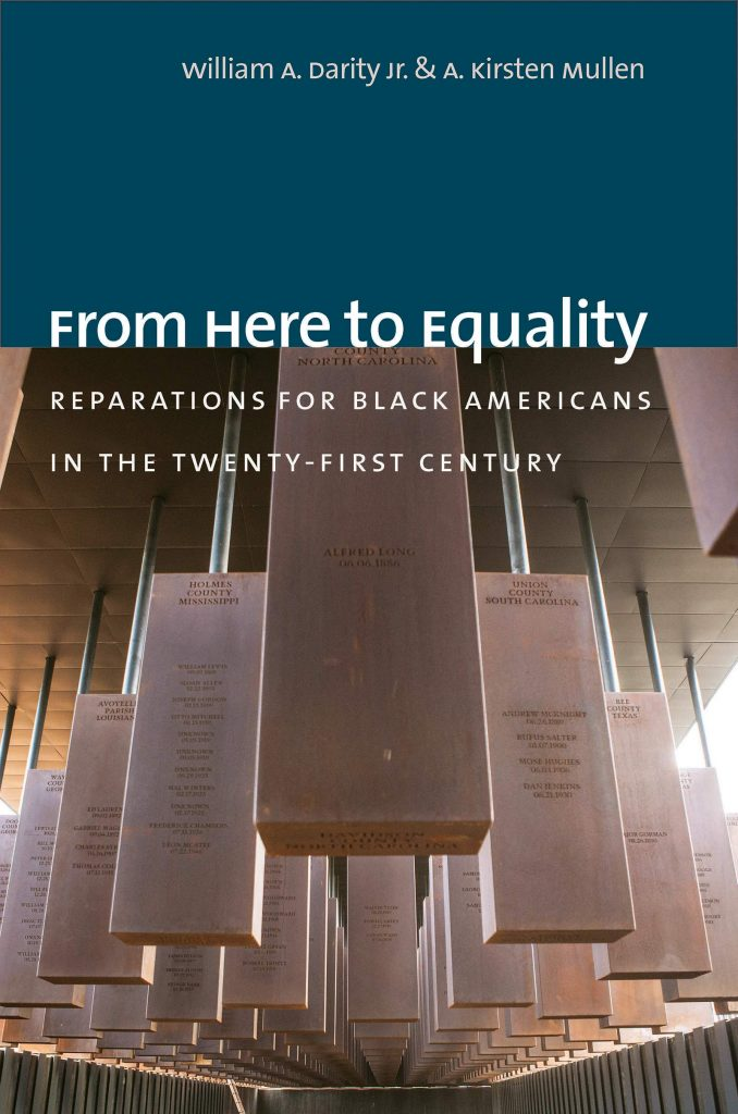 From Here to Equality: Reparations for Black Americans in the Twenty-First Century, by William A. Darity, Jr. & A. Kristen Mullen
