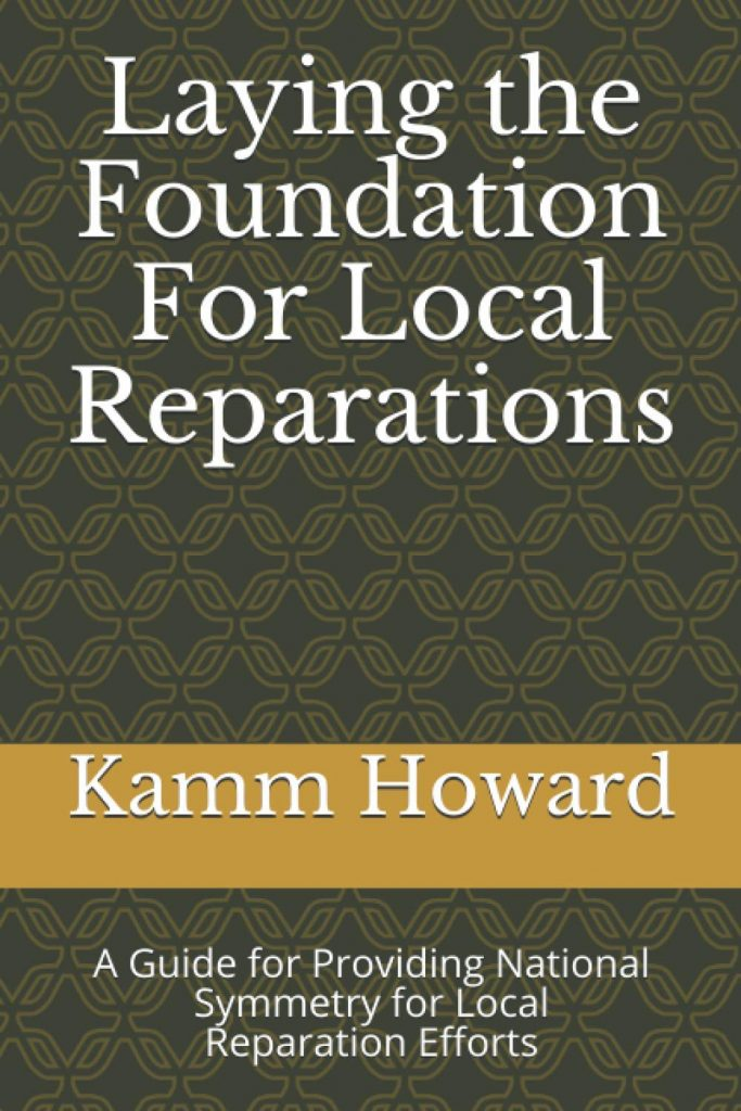 Laying the Foundation for Local Reparations, by Kamm Howard