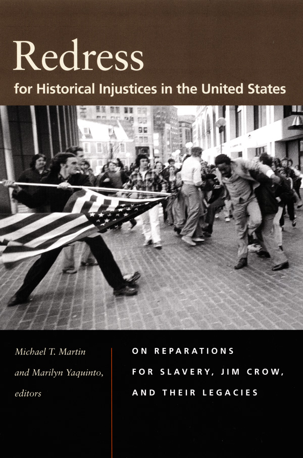 Redress for Historical Injustices in the United States, Michael T. Martin and Marilyn Yaquinto, editors