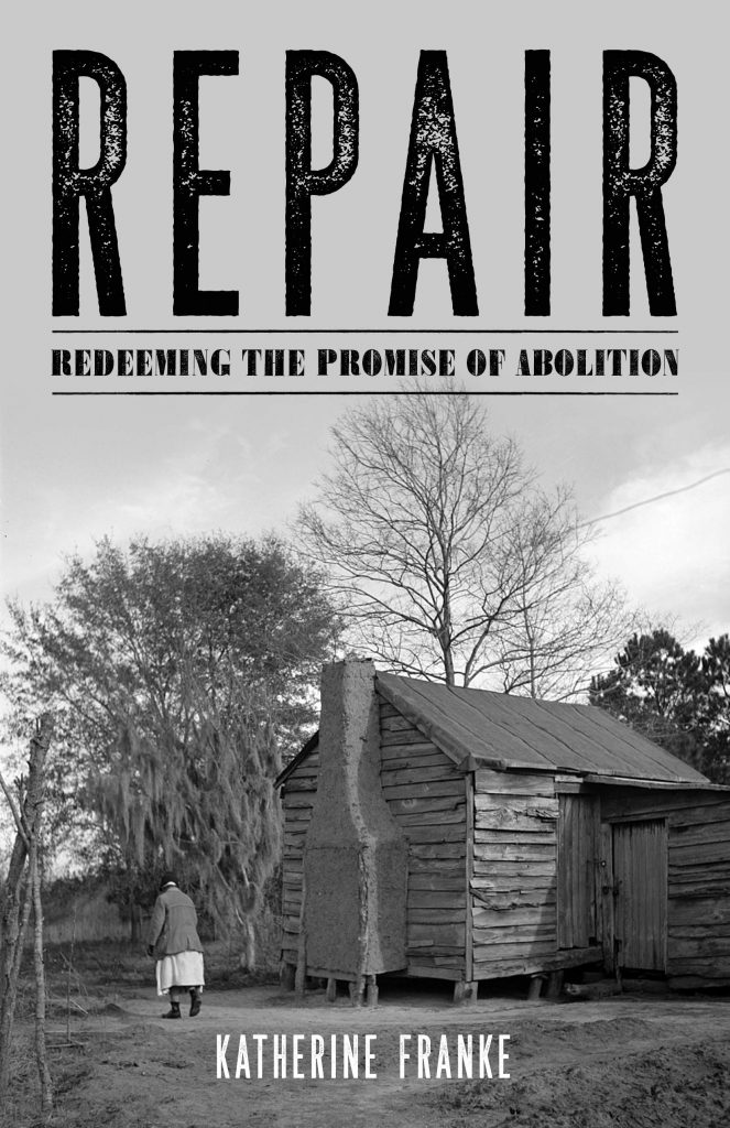 Repair: Redeeming the Promise of Abolition, by Katherine Franke